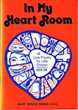 img - for In My Heart Room, Book One: 16 Love Prayers for Little Children book / textbook / text book