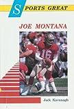 Sports Great Joe Montana, Jack Kavanagh, 0894903713