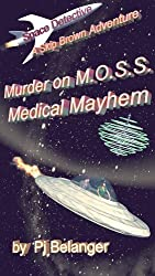 Murder on MOSS - Medical Mayhem (Space Detective - A Skip Brown Adventure Book 2)
