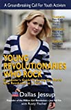 Young Revolutionaries Who Rock, Dallas Jessup and Rusty Fisher, 0981502776