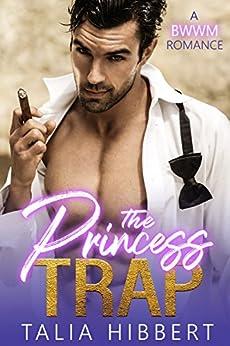 The Princess Trap: A BWWM Romance by [Hibbert, Talia]