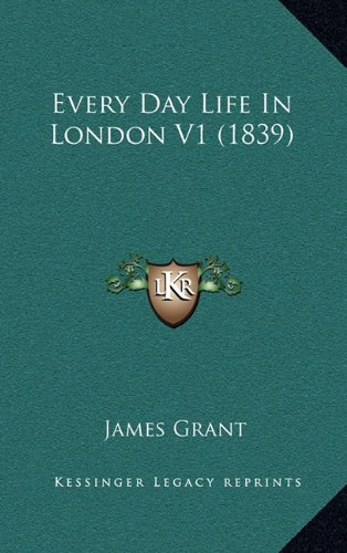 Download Every Day Life In London V1 (1839) PDF