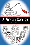 A Good Catch, L. L. Lee, 146994801X