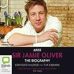 Arise, Sir Jamie Oliver | Stafford Hildred,Tim Ewbank