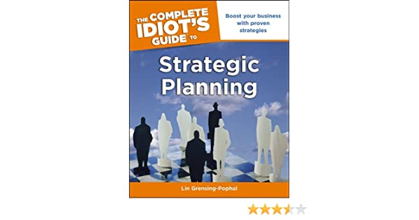 Amazon the complete idiots guide to strategic planning ebook amazon the complete idiots guide to strategic planning ebook lin grensing pophal kindle store fandeluxe Images