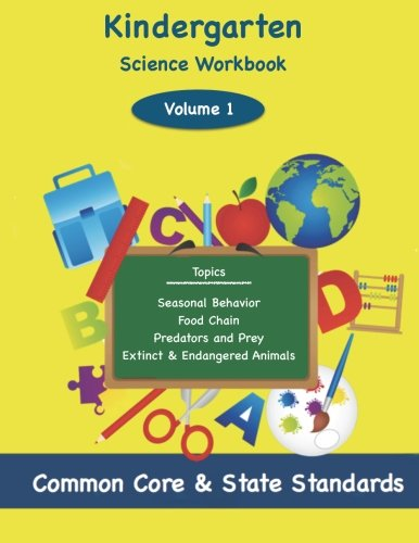 Kindergarten Science Volume 1: Topics: Seasonal Behavior, Food Chain, Predators and Prey, Extinct & Endangered Anima