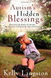 Autism's Hidden Blessings, Kelly Langston, 0825429773