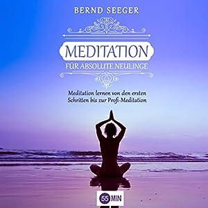 Meditation für absolute Neulinge Hörbuch