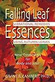 Falling Leaf Essences, Grant R. Lambert, 0892819286