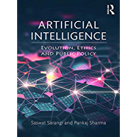 Artificial Intelligence: Evolution, Ethics and Public Policy (English Edition)