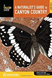A Naturalist's Guide to Canyon Country, 2nd (Naturalist's Guide Series)