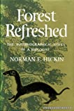 Front cover for the book Forest refreshed: the autobiographical notes of a biologist by Norman E. Hickin