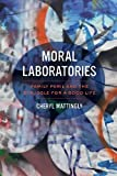 Moral Laboratories: Family Peril and the Struggle for a Good Life