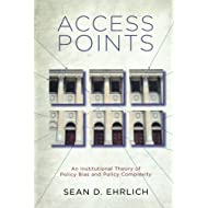 Access Points: An Institutional Theory of Policy Bias and Policy Complexity