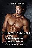 Fierce Salon: Repeat, Episode 12: Season Three, a contemporary romance serial