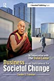 Business as an Instrument for Societal Change: In Conversation with the Dalai Lama