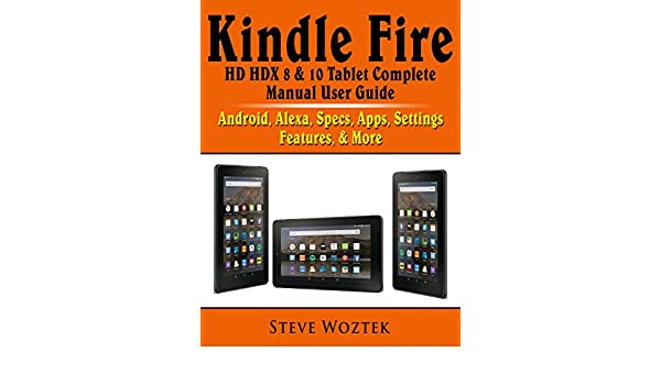 kindle fire hd hdx 8 10 tablet complete manual user guide android rh amazon com kindle ios user guide kindle ios app user guide