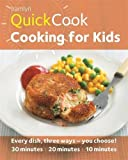 quick cooking 2013 - Hamlyn QuickCook: Cooking for Kids (Hamlyn Quick Cooks) by Emma Jane Frost (2013-04-01)