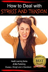 How to Deal with Stress and Tension (Health Learning Series Book 19) (English Edition)