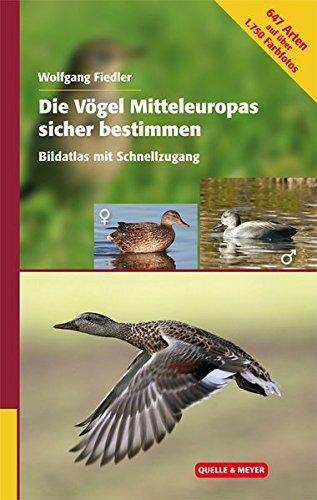 Die Vögel Mitteleuropas sicher bestimmen: Bildatlas mit Schnellzugang