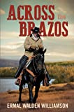 img - for Across the Brazos book / textbook / text book