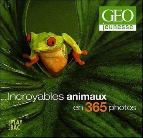 Calendrier Géo : Incroyables animaux