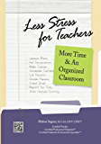 Less Stress for Teachers More Time & An Organized Classroom