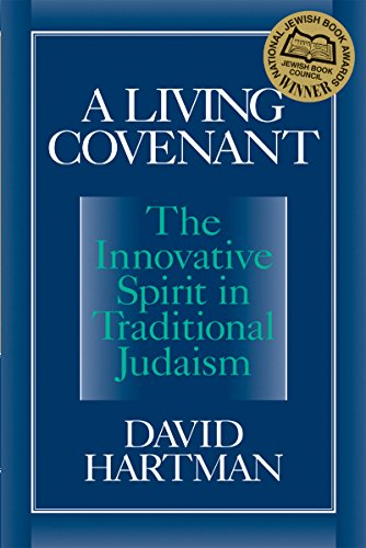 A Living Covenant: The Innovative Desire in Traditional Judaism