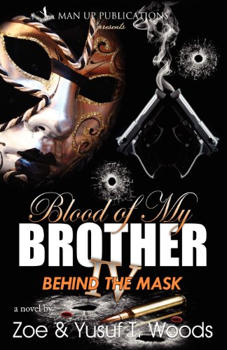 Blood of My Brother IV: Behind the Mask