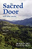 img - for The Sacred Door and Other Stories: Cameroon Folktales of the Beba (Ohio RIS Africa Series) book / textbook / text book