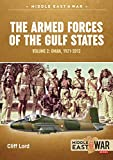 The Armed Forces of the Gulf States. Volume 2: Oman, 1921-2012