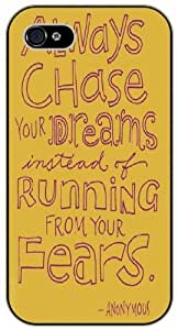 Always chase your dreams instead of running from your fears - iPhone 5 / 5s black plastic case / Life and dreamer's quotes
