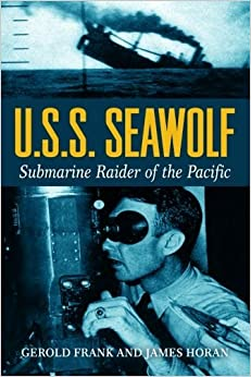 U.S.S. Seawolf: Submarine Raider of the Pacific by Gerold Frank (2015-12-29)