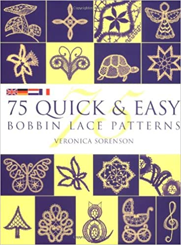 75 Quick Easy Bobbin Lace Patterns Sorenson Veronica 9780713481136 Amazon Com Books
