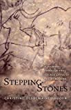 Stepping-Stones, Christine Desdemaines-Hugon, 0300152663