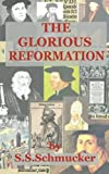 img - for The Glorious Reformation: Discourse in Commemoration of the Glorious Reformation of the 16th Century book / textbook / text book