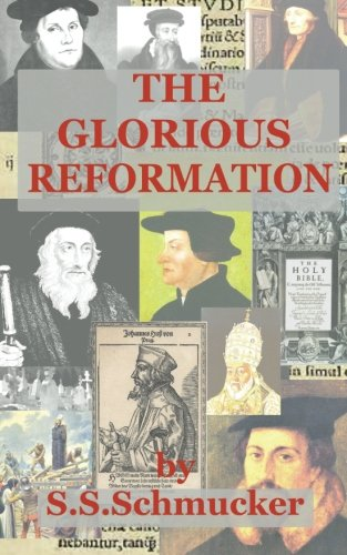 The Glorious Reformation: Discourse in Commemoration of the Glorious Reformation of the 16th Century