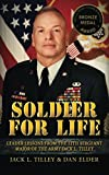 Soldier for Life: Leader Lessons From The 12th Sergeant Major Of The Army Jack L. Tilley