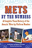 img - for Mets by the Numbers: A Complete Team History of the Amazin' Mets by Uniform Number book / textbook / text book