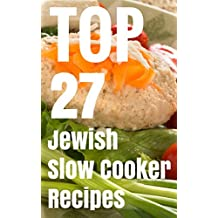 TOP 27 Jewish Slow Cooker Recipes - Kosher Cookbook For Holiday & Shabbat
