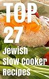kosher crock pot cookbook - TOP 27 Jewish Slow Cooker Recipes - Kosher Cookbook For Holiday & Shabbat