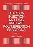 img - for Reaction Injection Molding and Fast Polymerization Reactions (Polymer Science and Technology Series) book / textbook / text book
