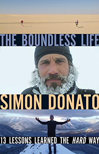 The Boundless Life: 13 Lessons Learned the Hard Way by [Donato, Simon]