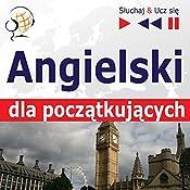 Angielski - dla poczatkujacych: Slownictwo i podstawy gramatyki / Konwersacje dla poczatkujacych / 1000 podstawowych slów i zwrotów w praktyce (Sluchaj & Ucz sie) | Dorota Guzik
