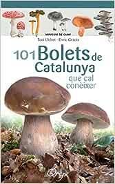 101 Bolets De Catalunya: que cal conèixer (Miniguia de camp)