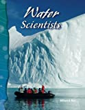Water Scientists: Earth and Space Science (Science Readers)