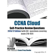 CCNA Cloud Self-Practice Review Questions 2016/17 Edition: with 60+ questions covering exam 210-451