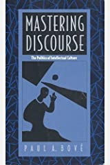 Mastering Discourse: The Politics of Intellectual Culture (a boundary 2 book)