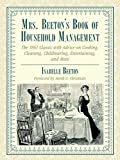Mrs. Beeton's Book of Household Management: The 1861 Classic with Advice on Cooking