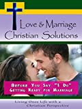 Love & Marriage - Christian Solutions